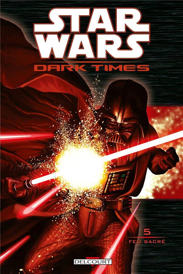 Star Wars - Dark Times T.5 ; Feu Sacre