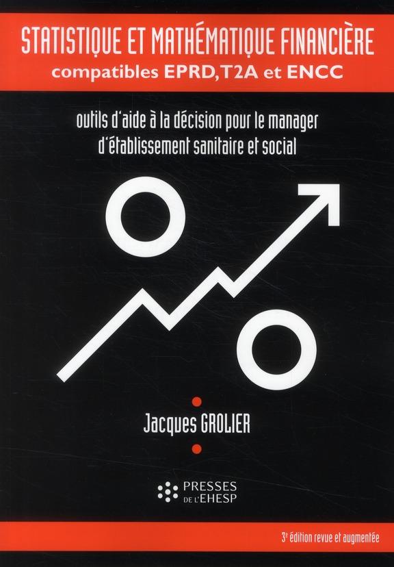 Statistique Et Mathematique Financiere ; Compatibles Eprd, T2a Et Encc (3e Edition)