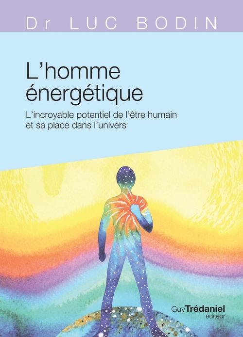 L'homme énergétique  - Luc Bodin