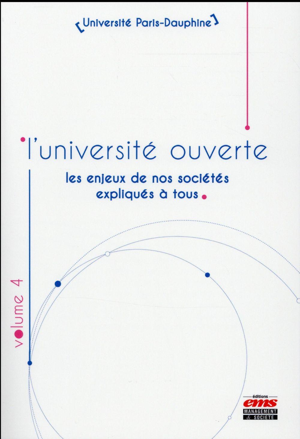 L'université ouverte t.4 ; les enjeux de nos sociétés expliqués à tous