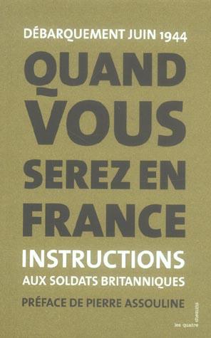 Quand vous serez en France ; instructions aux soldats britanniques ; débarquement juin 1944