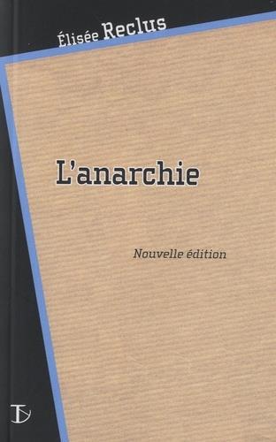 L'anarchie ; fragments des carnets du président (édition 2019)