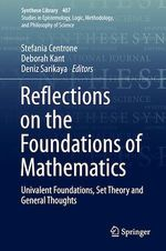 Reflections on the Foundations of Mathematics  - Deborah Kant - Stefania Centrone - Deniz Sarikaya