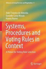 Systems, Procedures and Voting Rules in Context  - Danielle Costa Morais - Adiel Teixeira De Almeida - Hannu Nurmi