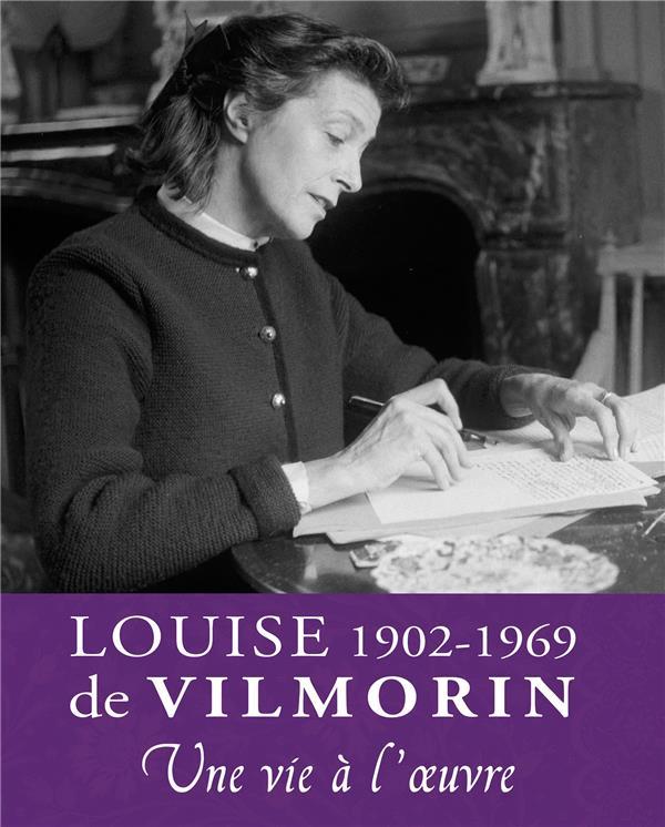 Louise de Vilmorin,1902-1969 ; une vie à l'oeuvre