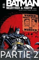 Batman - Meurtrier & fugitif - Tome 2 - Partie 2  - Devin Grayson - Greg Rucka - Chuck Dixon - Ed Brubaker
