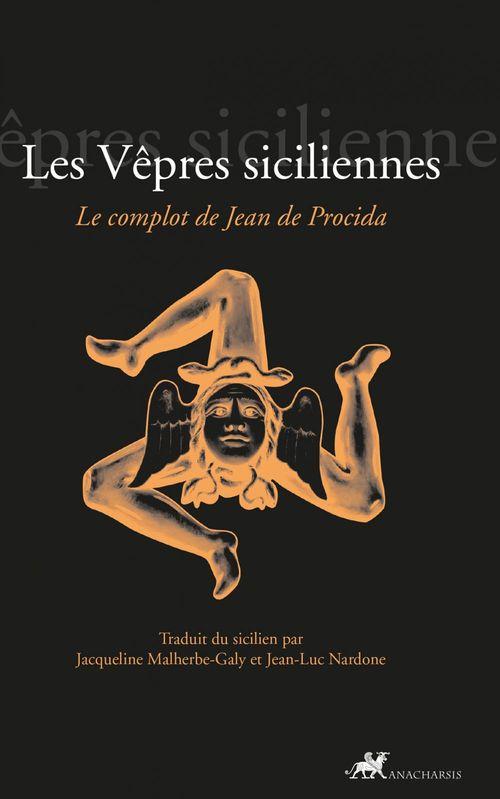 Les vêpres siciliennes ; le complot de Jean de Procida