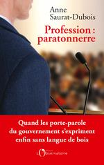 Vente EBooks : Profession paratonnerre. Quand les porte-parole du gouvernement s'expriment enfin sans langue de bois  - Anne Saurat-Dubois