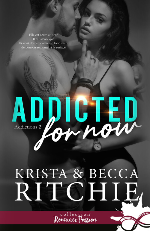Addicted for now  - Becca Ritchie  - Krista Ritchie