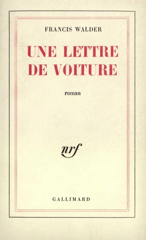 Une lettre de Voiture  - Francis Walder