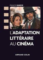 L'adaptation littéraire au cinéma  - Francis Vanoye