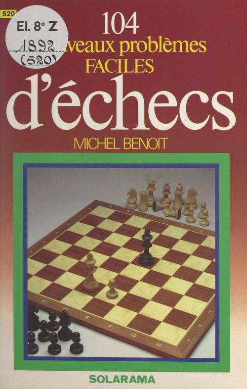 104 nouveaux problèmes faciles d'échecs