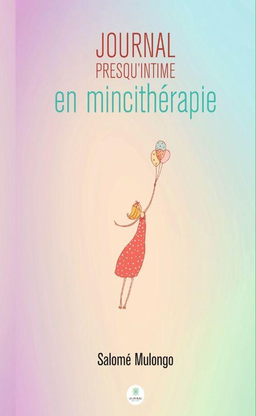 Journal presqu'intime en mincithérapie ; mon corps en transition  - Salomé Mulongo