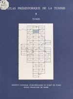 Atlas préhistorique de la Tunisie (5) : Tunis  - Gabriel Camps - Abderrazak Gragueb