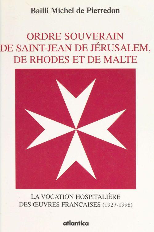 L'ordre souverain de  saint-jean de jerusalem, de rhodes et de malte