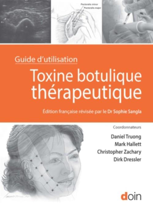 Toxine botulique thérapeutique ; guide d'utilisation