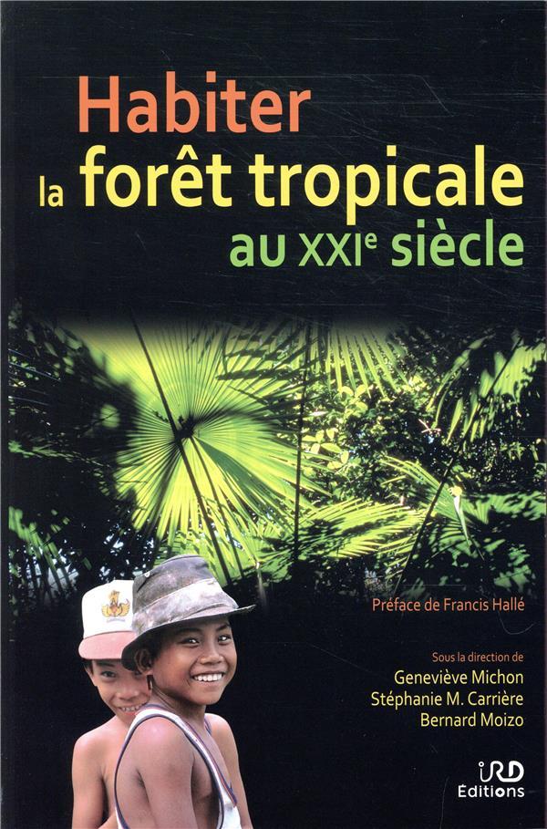 habiter les forêts tropicales au XXIe siècle