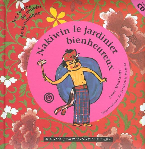 Nakiwin Le Jardinier Bienheureux (+Cd)