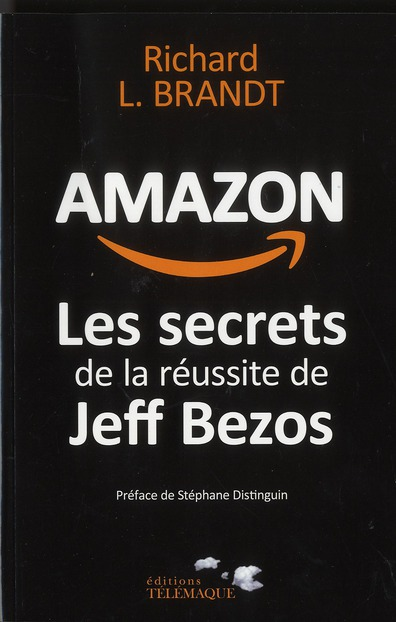 Amazon ; les secrets de la réussite de Jeff Bezos