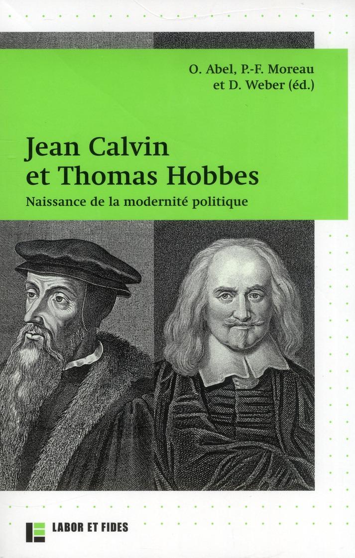 Jean Calvin et Thomas Hobbes ; naissance de la modernité politique