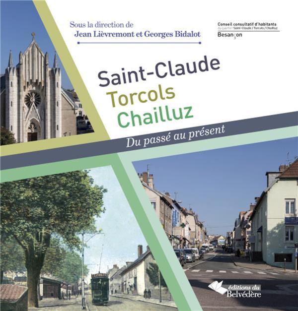 Saint-Claude, Torcols , Chailluz : du passé au présent