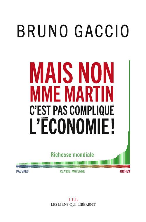 Mais non madame Martin, c'est pas compliqué l'économie !