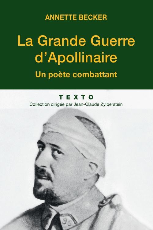 La grande guerre d'Apollinaire ; un poète combattant