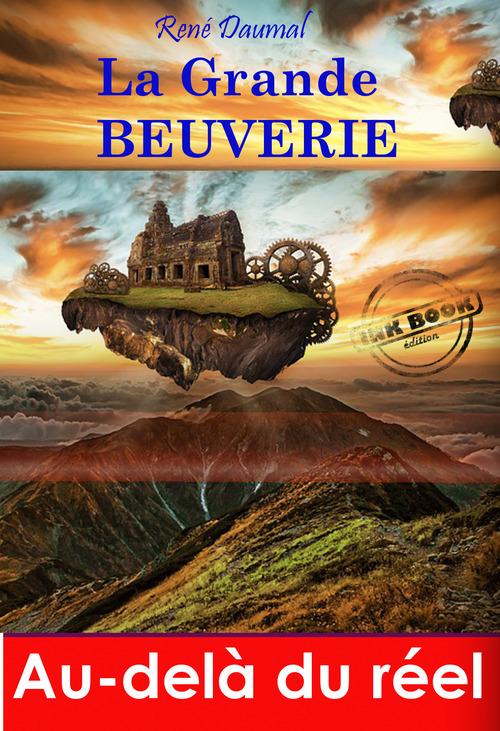 La grande beuverie (roman surréaliste)