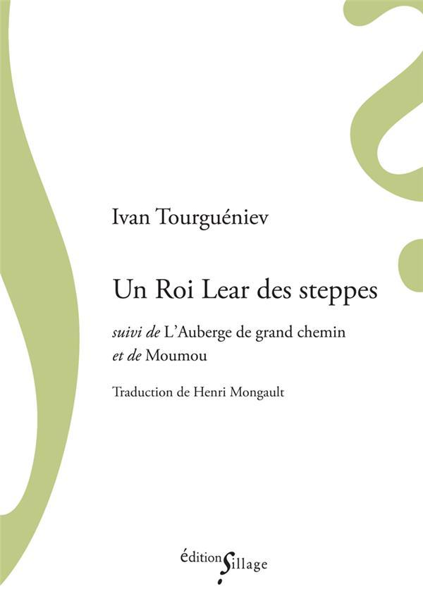 UN ROI LEAR DES STEPPES  -  L'AUBERGE DE GRAND CHEMIN ET DE MOUMOU