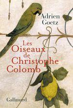 Vente Livre Numérique : Les Oiseaux de Christophe Colomb  - Adrien Goetz