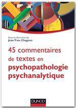 45 commentaires de textes en psychopathologie psychanalytique ; l'enfant, l'adolescent et l'adulte
