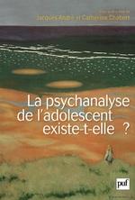 Vente EBooks : La psychanalyse de l'adolescent existe-t-elle ?  - Jacques ANDRÉ - Catherine CHABERT