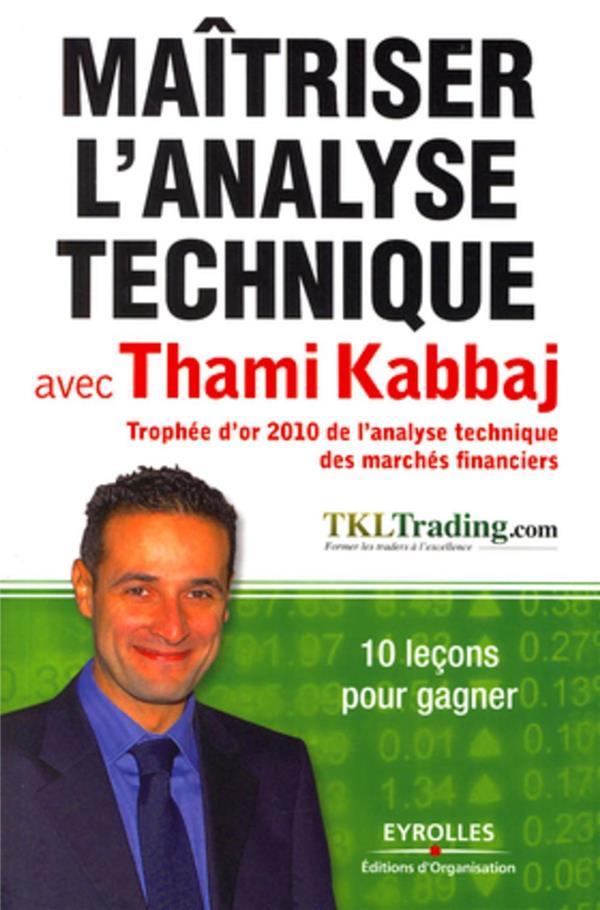 maîtriser l'analyse technique avec Thami Kabbaj ; 10 leçons pour gagner