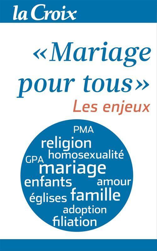 Mariage pour tous ; les enjeux