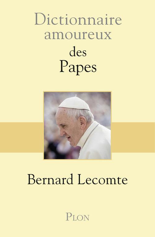 dictionnaire amoureux ; des Papes