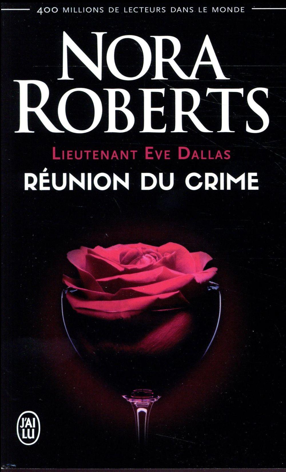 Lieutenant Eve Dallas T.14 ; réunion du crime