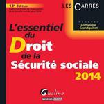 Vente Livre Numérique : L'essentiel du droit de la Sécurité sociale 2014 - 13e édition  - Dominique Grandguillot