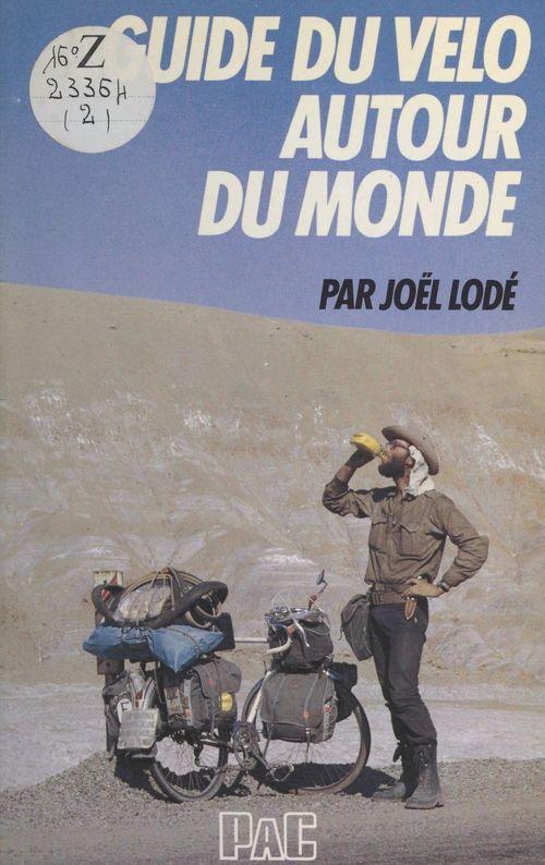 Guide du vélo au bout du monde