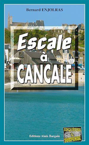 Escale à Cancale  - Bernard Enjolras  - Bernard Enjorlas