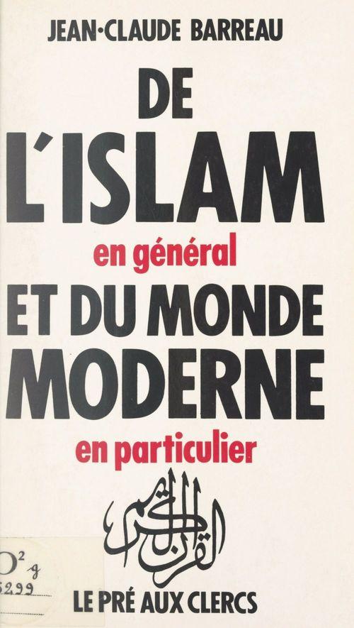 De l'islam, en général, et du monde moderne, en particulier