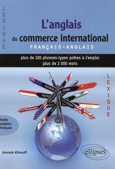 L'Anglais Du Commerce International Francais-Anglais Plus De 100 Phrases Types Pretes A L'Emploi