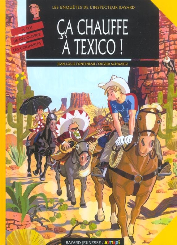 Les enquêtes de l'inspecteur Bayard T.13 ; ça chauffe à Texico !