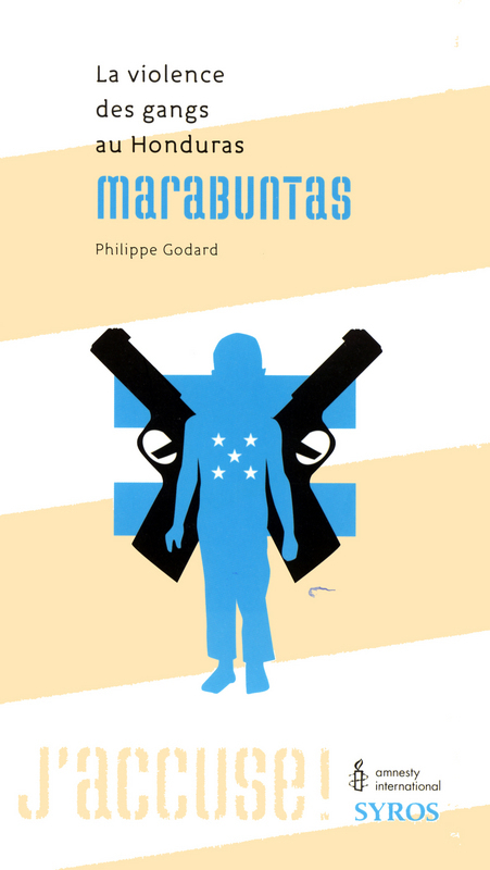 Marabuntas ; la violence des gangs au Honduras