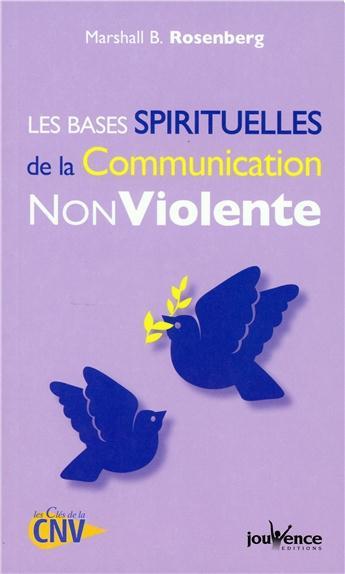Les bases spirituelles de la communication nonviolente