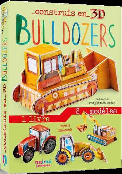 construis en 3D ; bulldozers