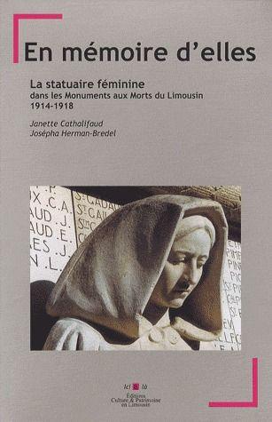 En mémoire d'elles ; la statuaire féminine dans les monuments aux morts du Limousin (1914-1918)