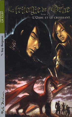 La trilogie de l'orbe t.1 ; l'orbe et le croissant