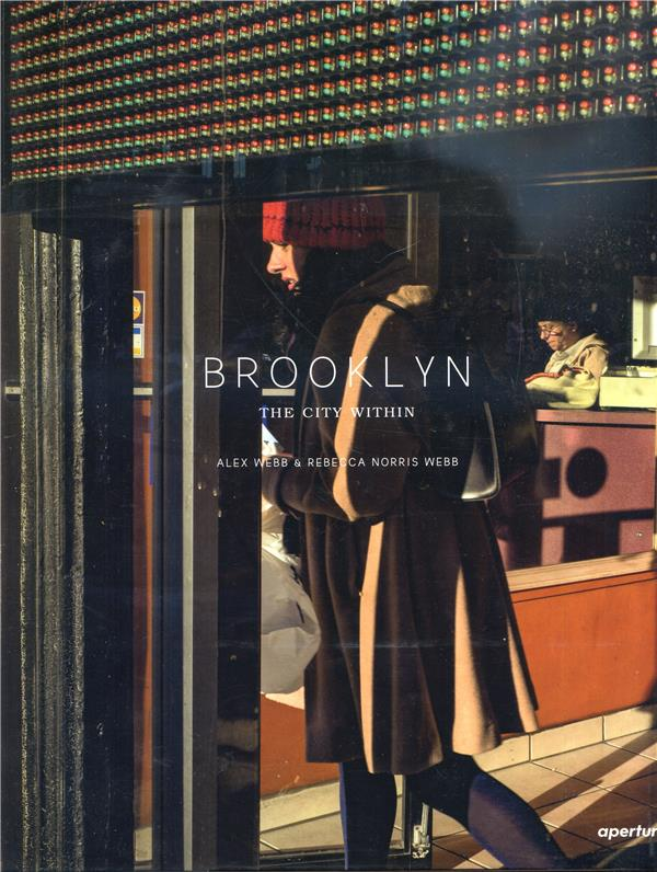 Alex webb and rebecca norris webb brooklyn the city within
