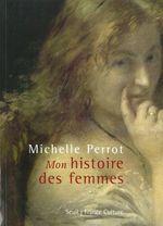 Vente EBooks : Mon histoire des femmes  - Michelle Perrot