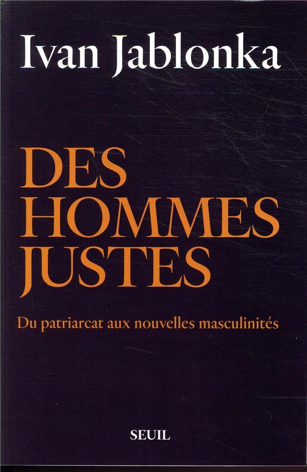 Des hommes justes ; du patriarcat aux nouvelles masculinités